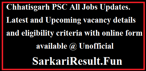Lattest CGPSC Recruitment and vacancy details